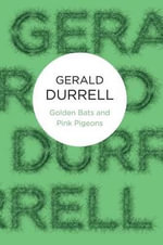 Golden Bats and Pink Pigeons - Gerald Durrell