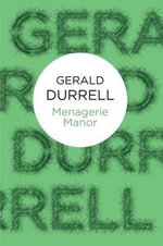 Menagerie Manor - Gerald Durrell