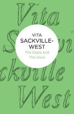 The Eagle and the Dove - Vita Sackville-West