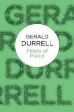 Fillets of Plaice - Gerald Durrell