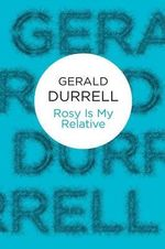 Rosy is My Relative - Gerald Durrell