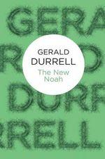 The New Noah - Gerald Durrell