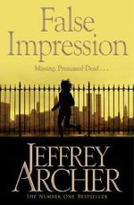 False Impression :  Volume III - Heaven - Jeffrey Archer