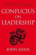 Confucius on Leadership - John Adair