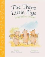Three Little Pigs & Other Stories : First Nursery Collection - Mary Hoffman
