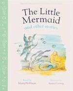 The Little Mermaid & Other Stories : First Nursery Collection - Mary Hoffman