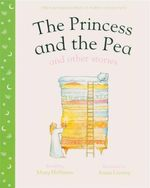 Princess and the Pea & other stories : First Nursery Collection - Mary Hoffman