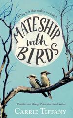 Mateship with Birds - Carrie Tiffany