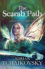 The Scarab Path : Shadows of the Apt - Adrian Tchaikovsky