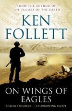 On Wings of Eagles - Ken Follett