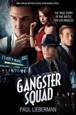 The Gangster Squad : The True Story of the Battle for Los Angeles - Paul Lieberman