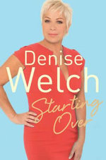 Starting Over : The Explosive New Autobiography - Denise Welch