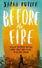 Before the Fire - Sarah Butler