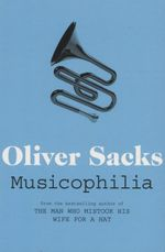 Musicophilia : Tales of Music and the Brain - Oliver Sacks