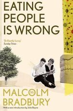 Eating People is Wrong - Malcolm Bradbury