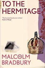 To the Hermitage - Malcolm Bradbury