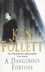 Dangerous Fortune - Ken Follett