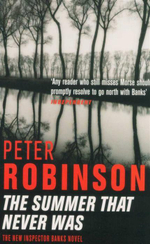 The Summer That Never Was : The New Inspector Bankls Novel - Peter Robinson
