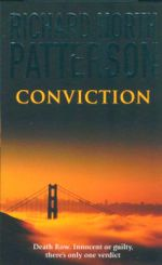 Conviction : Death Row. Innocent or Guilty, There's Only One Verdict - Richard North Patterson