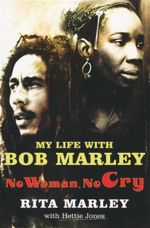 No Woman, No Cry : My Life With Bob Marley - Rita Marley