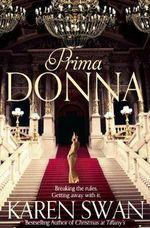 Prima Donna - Karen Swan