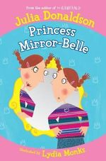 Princess Mirror-Belle : Signed Copies Available!* - Julia Donaldson