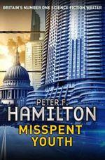 Misspent Youth - Peter F. Hamilton
