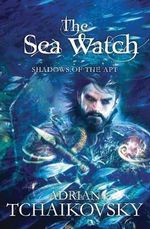 The Sea Watch - Adrian Tchaikovsky
