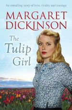 The Tulip Girl - Margaret Dickinson