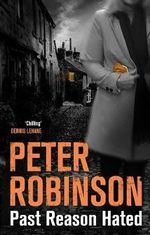 Past Reason Hated : The Inspector Banks Series : Book 5 - Peter Robinson