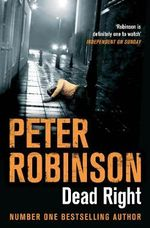 Dead Right : The Inspector Banks Series : Book 9 - Peter Robinson