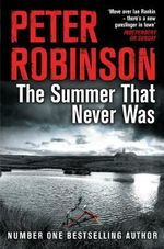 The Summer That Never Was : The Inspector Banks Series - Peter Robinson