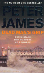 Dead Mans Grip : Detective Superintendent Roy Grace : Book 7 - Peter James