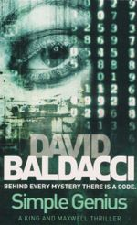 Simple Genius : Behind Every Mystery is a Code. - David Baldacci