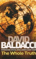 The Whole Truth : Introducing Special Intelligence Agent Shaw - David Baldacci