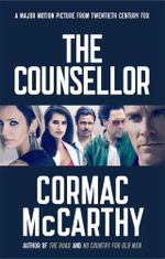 The Counsellor : Film Tie-in Edition - Cormac McCarthy