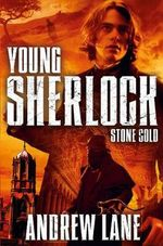 Stone Cold : Young Sherlock Holmes : Book 7  - Andrew Lane