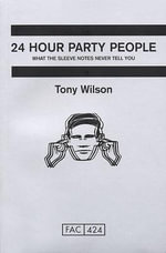 24 Hour Party People - Tony Wilson
