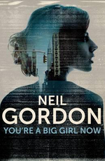 You're a Big Girl Now - Neil Gordon