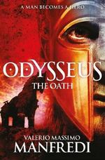 Odysseus: The Oath : Book One - Valerio Massimo Manfredi