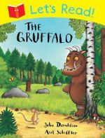 Let's Read! The Gruffalo : Let's Read - Julia Donaldson