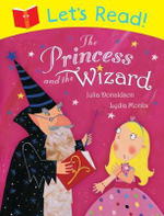 Let's Read! The Princess and the Wizard - Julia Donaldson