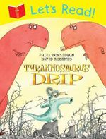 Let's Read! Tyrannosaurus Drip - Julia Donaldson