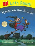 Let's Read! Room on the Broom : Let's Read - Julia Donaldson