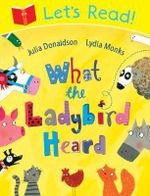 Let's Read! What the Ladybird Heard - Julia Donaldson