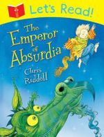 Let's Read! The Emperor of Absurdia : Let's Read - Chris Riddell