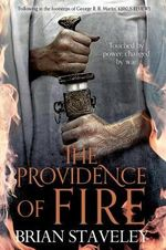 The Providence of Fire : Chronicle of the Unhewn Throne: Book Two - Brian Staveley