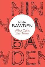 Who Calls the Tune - Nina Bawden