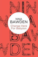 Change Here for Babylon - Nina Bawden