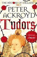 Tudors : A History of England Volume II - Peter Ackroyd